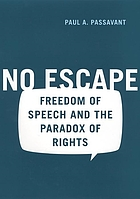 No escape : freedom of speech and the paradox of rights