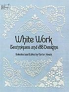 White work : techniques and 188 designs