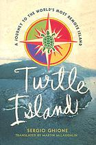 Turtle Island : a journey to Britain's oddest colony