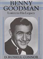 Benny Goodman : listen to his legacy