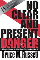 No clear and present danger; a skeptical view of the United States entry into World War II