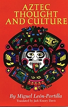 Aztec thought and culture; a study of the ancient Nahuatl mind