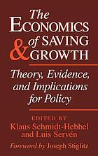 The economics of saving and growth : theory, evidence, and implications for policy
