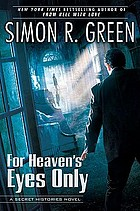 For heaven's eyes only : a secret histories novel