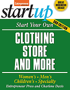 Start your own clothing store and more : children's, bridal, vintage, consignment