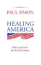 Healing America : values and vision for the 21st century