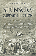 Spenser's supreme fiction : Platonic natural philosophy and the faerie queene