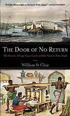 The door of no return : the history of Cape Coast Castle and the Atlantic slave tradeThe door of no return : Cape Coast Castle and the slave trade