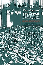 The age of the crowd : a historical treatise on mass psychology