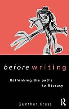 Before writing : rethinking the paths to literacy