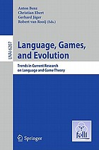 Language, games, and evolution : trends in current research on language and game theory