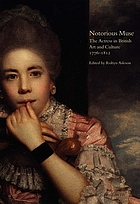 Notorious muse : the actress in British art and culture, 1776-1812