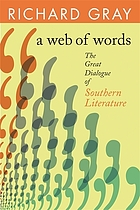 A web of words : the great dialogue of Southern literature