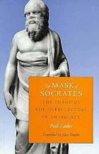 The mask of Socrates : the image of the intellectual in antiquity