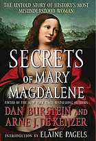 Secrets of Mary Magdalene : the untold story of history's most misunderstood woman