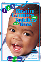 125 brain games for toddlers and twos : simple games to promote early brain development