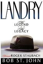 Landry : the legend and the legacy
