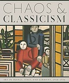 Chaos & classicism : art in France, Italy, and Germany, 1918-1936