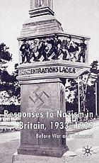 Responses to Nazism in Britain, 1933-1939 : before war and holocaust