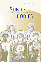 Subtle bodies : representing angels in Byzantium
