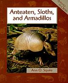 Anteaters, sloths, and armadillos