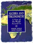 Algebra and trigonometry : a view of the world around us