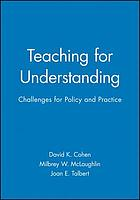 Teaching for understanding : challenges for policy and practice