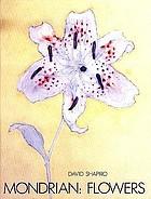 Mondrian flowers : essay