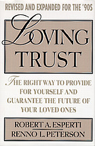 Loving trust : the right way to provide for yourself and guarantee the future of your loved ones