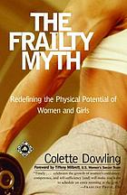 The frailty myth : redefining the physical potential of women and girls