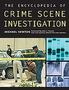 The encyclopedia of crime scene investigation
