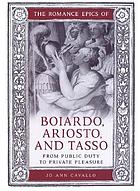 The romance epics of Boiardo, Ariosto, and Tasso from public duty to private pleasure