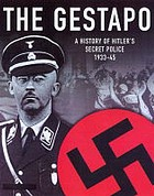 The Gestapo : a history of Hitler's police 1933-45