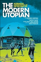 The modern utopian : alternative communities of the '60s and '70s