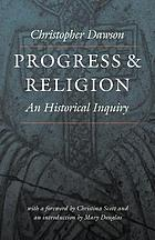 Progress and religion; an historical enquiry