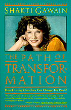 The path of transformation : how healing ourselves can change the world