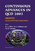 Proceedings of the Conference on Continuous Advances in QCD 2002 Arkadyfest : honoring the 60th birthday of Arkady Vainshtein : William I. Fine Theoretical Physics Institute, University of Minnesota, Minneapolis, USA, 17-23 May, 2002