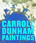 Carroll Dunham : paintings