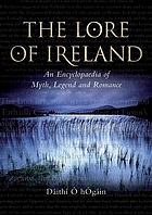 The lore of Ireland : an encyclopaedia of myth, legend and romance