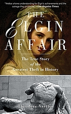 The Elgin affair : the true story of the greatest theft in history