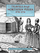 Travels through Northern Persia, 1770-1774