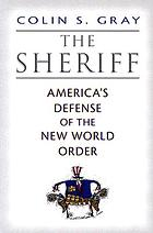 The sheriff : America's defense of the new world order