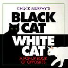Chuck Murphy's black cat white cat : a pop-up book of opposites