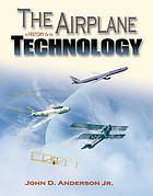 The airplane : a history of its technology
