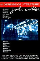 In defense of literature : for John Calder : fifty years of publishing literature, politics and the arts