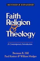 Faith, religion & theology : a contemporary introduction