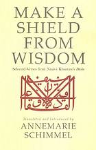 Make a shield from wisdom : selected verses from Nāṣir-i Khusraw's Dīvān