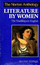 The Norton anthology of literature by women : the traditions in English