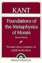 Kant on the foundation of morality; a modern version of the Grundlegung