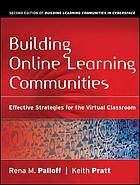 Building online learning communities : effective strategies for the virtual classroom